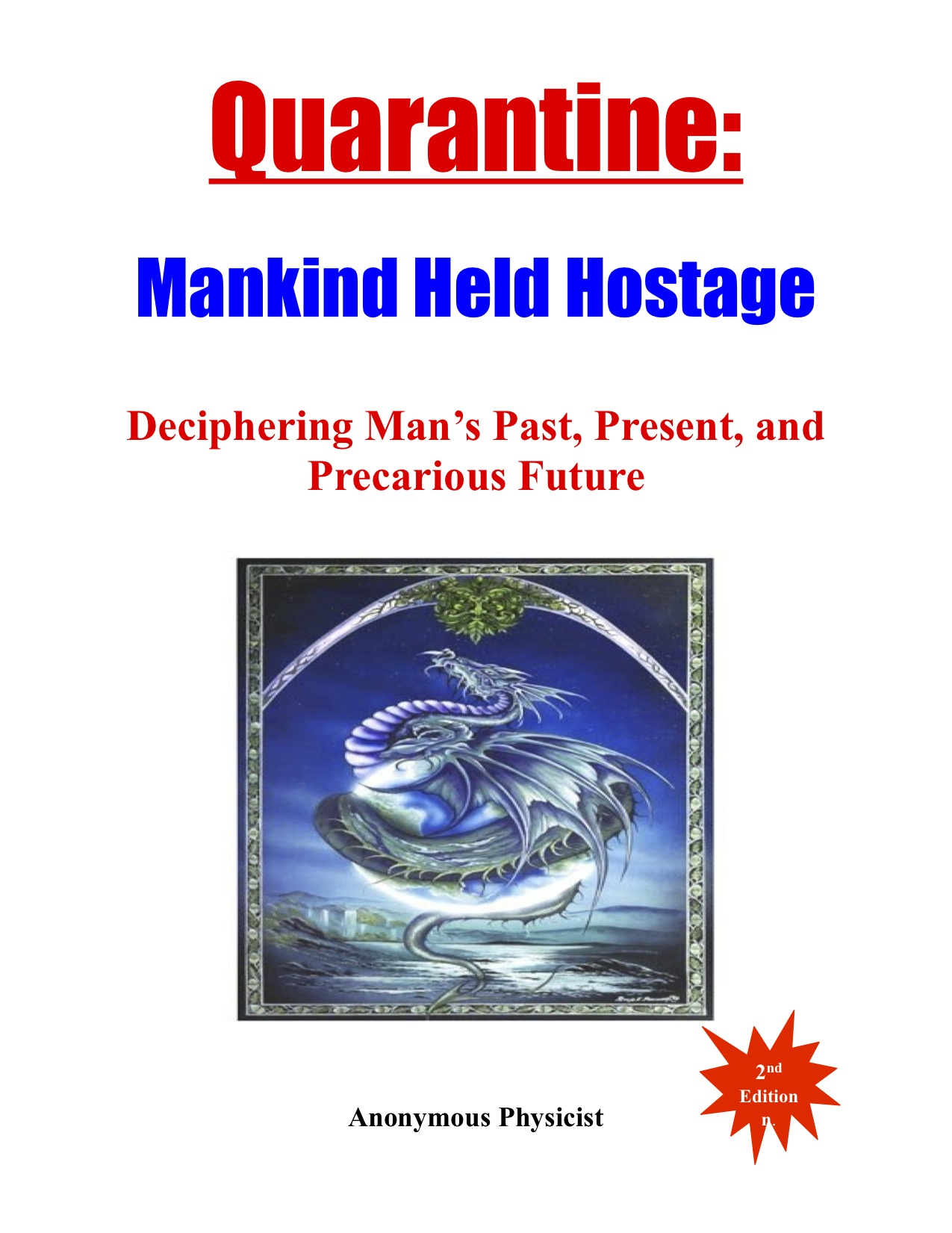 Quarantine: Mankind Held Hostage Deciphering Man's Past, Present, and Precarious Future, 2nd Editionl