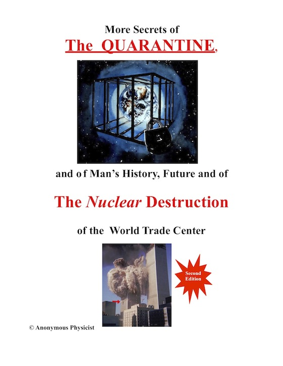 More Secrets of The Quarantine, and of Man's History, Future and of The Nuclear Destruction of the World Trade Center, 2nd Edition